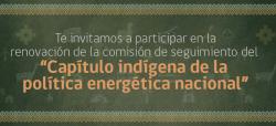Postula a la Comisión de Seguimiento del Capítulo Indígena