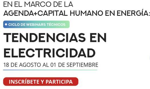 Ministerio invita a participar en ciclo de webinars técnicos sobre tendencias en Electricidad