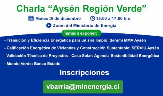 """Charla """"Aysén Región Verde"""": beneficios y formas de financiamiento que fomentan el uso de energías renovables y la eficiencia energética"""