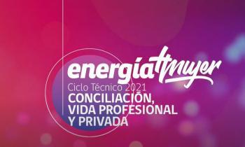 """Energía + Mujer realizó taller """"Conciliación de la Vida Profesional y Privada"""""""
