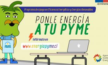 ¡Ponle Energía a tu Pyme!  Programa del Ministerio de Energía que busca apoyar al sector productivo